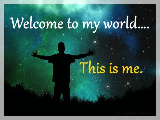 Welcome-to-my-world-quotes